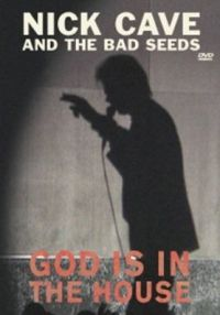 Cover Nick Cave And The Bad Seeds - God Is In The House [DVD]